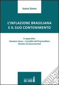L'inflazione brasiliana e il suo contenimento libro di Samo Ivano