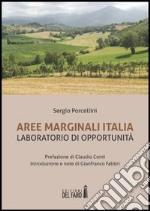 Aree marginali Italia. Laboratorio di opportunità libro