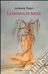 La donna di Arsél libro