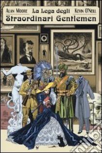 La lega degli straordinari gentlemen (1) libro di Moore Alan - O'Neill Kevin