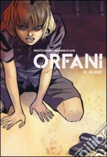 Bugie. Orfani (2) libro di Recchioni Roberto - Mammucari Emiliano