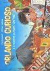 Orlando curioso e il segreto di Monte Sbuffone libro