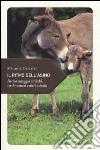Il ritmo dell'asino. Piccolo omaggio a ciuchi, vecchi somari e altri asinelli libro