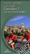 Ciclovia del Danubio da Vienna a Budapest. Vol. 2 libro