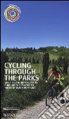 Cycling through the parks. Guide to the bycicle paths through the protected areas of Emilia Romagna libro