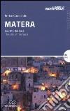 Matera. La città dei sassi-The city of the Sassi libro