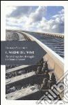 Il fascino del treno. Piccole divagazioni di viaggio tra binari e stazioni libro