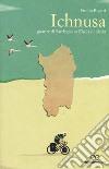 Ichnusa. Guarire di Sardegna nell'isola di pietra libro