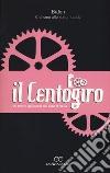 Il Centogiro. 99 storie (più una) dal Giro d'Italia libro