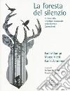 La foresta del silenzio. In bicicletta nel Parco Nazionale delle Foreste Casentinesi libro