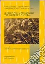 Il farro della Garfagnana tra coltura e cultura libro