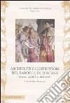 Architetti e costruttori del barocco in Toscana. Opere, tecniche, materiali