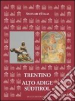 Santuari d'Italia. Trentino Alto Adige-Südtirol. Ediz. illustrata libro
