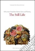 Il presepe napoletano del '700 e la pittura. La natura morta. Ediz. inglese libro