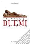 Salvatore Buemi (1867-1916). La scultura dall'osservazione del vero alla sintesi ideale libro