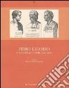 Pirro Ligorio. Le erme del Lazio e della Campania libro