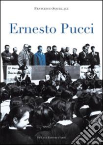 Ernesto Pucci libro di Squillace Francesco
