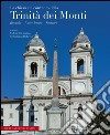 La Chiesa e il Convento della Trinità dei Monti. Ediz. multilingue libro