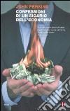 Confessioni di un sicario dell'economia. La costruzione dell'impero americano nel racconto di un insider libro di Perkins John