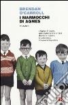I marmocchi di Agnes libro di O'Carroll Brendan