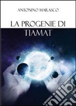 La progenie di Tiamat libro
