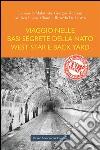 Viaggio nelle basi segrete della Nato West Star e Back Yard libro