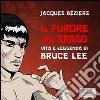 Il furore del drago. Vita e leggenda di Bruce Lee. Audiolibro. CD Audio formato MP3 libro