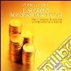 Il segreto per diventare ricchi. L'Apriti Sesamo di una vita di abbondanza e felicità. Audiolibro. CD Audio formato MP3 libro