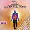 L'energia tra le tue mani. Manaule di Usui Reiki. Guida pratica per I, II livello e master. Audiolibro. CD Audio formato MP3 libro