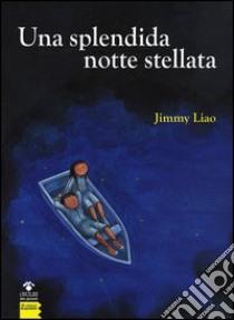Una splendida notte stellata libro di Liao Jimmy