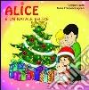 Alice e un Natale felice libro