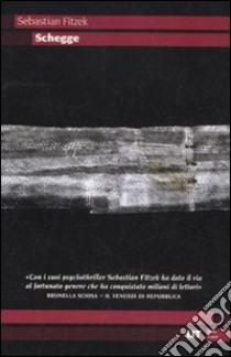 Schegge libro di Fitzek Sebastian
