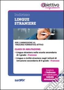 5 TFA. Indirizzo lingua straniera. Francese. Per l'ammissione al tirocinio ormativo attivo. Con software di simulazione libro
