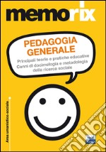 Pedagogia generale. Principali teorie e pratiche educative. Cenni di docimologia e metodologia della ricerca sociale libro di Elia M. Salvatrice