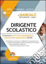 Il manuale del concorso per Dirigente scolastico. Competenze socio-psico-pedagogiche, relazionali e organizzative del DS. Con espansione online (2) libro