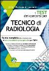 P&C 5.1. Tecnico di radiologia. Guida completa alla preparazione di test preselettivi e prove pratiche per TSRM. Con software di simulazione libro