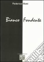 Bianco fondente libro