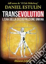 Transevolution. L'era della decostruzione umana libro