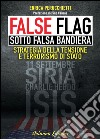 False flag. Sotto falsa bandiera libro