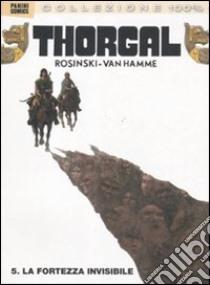 La fortezza invisibile. Thorgal (5) libro di Van Hamme Jean - Rosinski Grzegorz