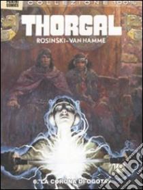 La corona di Ogotay. Thorgal (6) libro di Rosinski Grzegorz - Van Hamme Jean