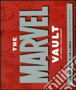 The Marvel Vault libro di Thomas Roy - Sanderson Peter