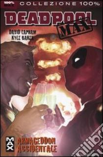 Armageddon accidentale. Deadpool Max (2) libro di Lapham David - Baker Kyle