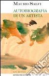 Autobiografia di un artista libro