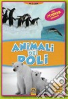Animali dei Poli. Con adesivi libro