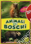 Animali dei boschi. Con adesivi