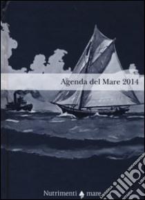 Agenda del mare 2014 libro di Romeo Carlo