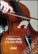 Il violoncello e la sua storia libro