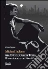 Michael Jackson un angelo sulla terra... Rimarrai sempre nei nostri cuori