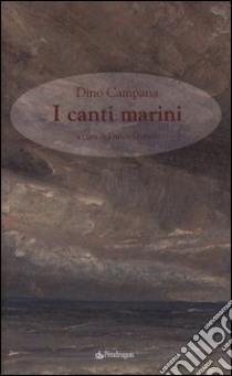 Canti marini libro di Campana Dino